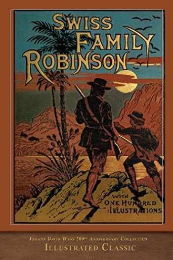 9781950435579-1950435571-Swiss Family Robinson (Illustrated Classic): 200th Anniversary Collection