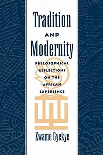 9780195112269-0195112261-Tradition and Modernity: Philosophical Reflections on the African Experience