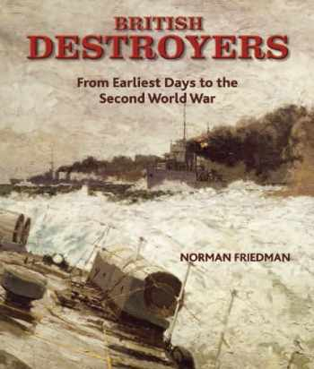 9781591140818-1591140811-British Destroyers: From Earliest Days to the Second World War