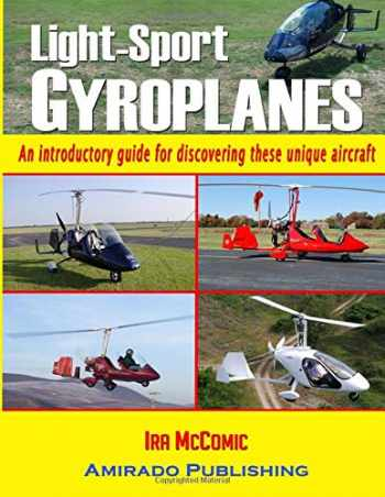 9780988757431-0988757435-Light-Sport Gyroplanes: An introductory guide for discovering these unique aircraft