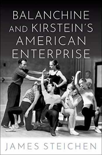 9780190607418-0190607416-Balanchine and Kirstein's American Enterprise