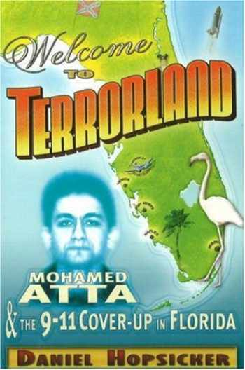 9780975290675-0975290673-Welcome to Terrorland: Mohamed Atta & the 9-11 Cover-up in Florida