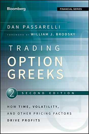9781118133163-1118133161-Trading Options Greeks: How Time, Volatility, and Other Pricing Factors Drive Profits