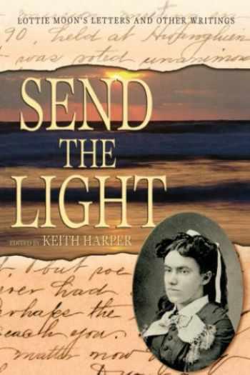 9780865548206-086554820X-SEND THE LIGHT: LOTTIE MOON (Baptists)