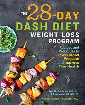 9781641521390-1641521392-The 28 Day DASH Diet Weight Loss Program: Recipes and Workouts to Lower Blood Pressure and Improve Your Health