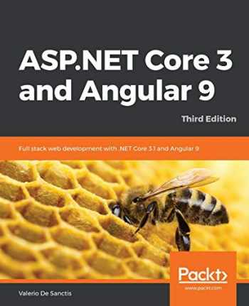 9781789612165-1789612160-ASP.NET Core 3 and Angular 9: Full stack web development with .NET Core 3.1 and Angular 9, 3rd Edition