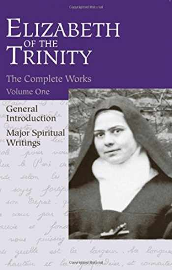 9780935216011-0935216014-The Complete Works of Elizabeth of the Trinity, vol. 1 (featuring a General Introduction and Major Spiritual Writings) (English and French Edition)
