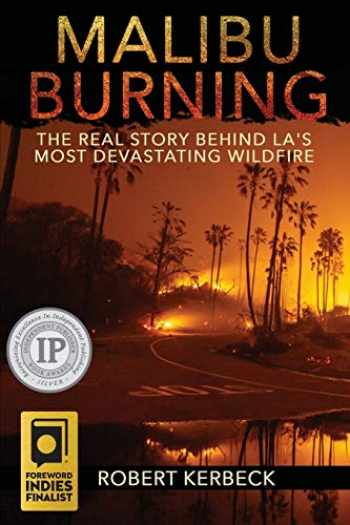 9781733470506-1733470506-Malibu Burning: The Real Story Behind LA's Most Devastating Wildfire
