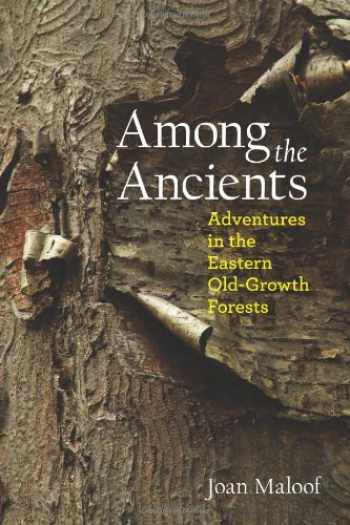 9780983011101-0983011109-Among the Ancients: Adventures in the Eastern Old-Growth Forests