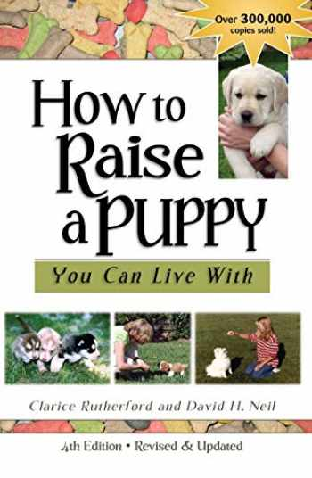 9781617812446-1617812447-How to Raise a Puppy You Can Live with