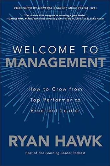 9781260458053-1260458059-Welcome to Management: How to Grow From Top Performer to Excellent Leader