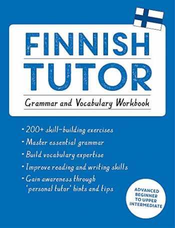 9781473617438-147361743X-Finnish Tutor: Grammar and Vocabulary Workbook (Learn Finnish with Teach Yourself): Advanced beginner to upper intermediate course (Language Tutors)