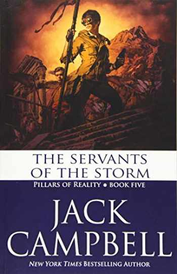 9781625671394-1625671393-The Servants of the Storm (Pillars of Reality) (Volume 5)