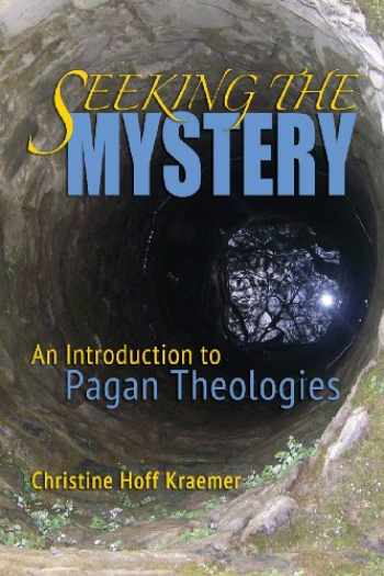 9781939221186-1939221188-Seeking the Mystery: An Introduction to Pagan Theologies