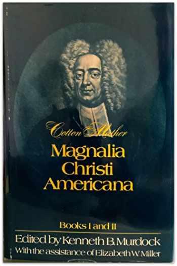 9780674541559-0674541553-Magnalia Christi Americana, Books I and II (The John Harvard Library) (Bks. 1 & 2)