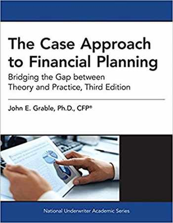 9781945424021-1945424028-The Case Approach to Financial Planning: Bridging the Gap between Theory and Practice, 3rd Edition