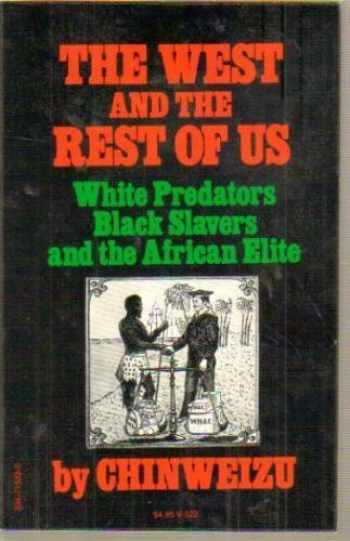 9780394715223-0394715225-The West and the Rest of Us: White Predators, Black Slavers and the African Elite