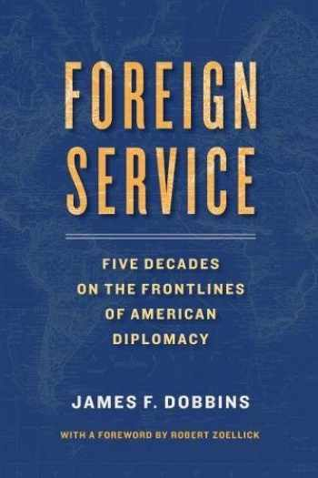 9780815730040-0815730047-Foreign Service: Five Decades on the Frontlines of American Diplomacy