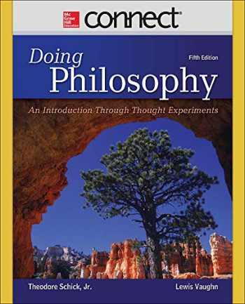 9780078038259-0078038251-Doing Philosophy: An Introduction Through Thought Experiments