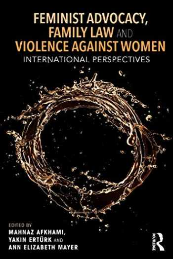 9781138344938-1138344931-Feminist Advocacy, Family Law and Violence against Women: International Perspectives (Routledge Studies in Development and Society)