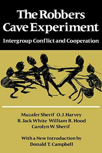 9780819561947-0819561940-The Robbers Cave Experiment: Intergroup Conflict and Cooperation. [Orig. pub. as Intergroup Conflict and Group Relations]