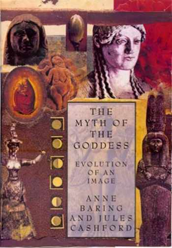9780670835645-0670835641-The Myth of the Goddess: Evolution of an Image