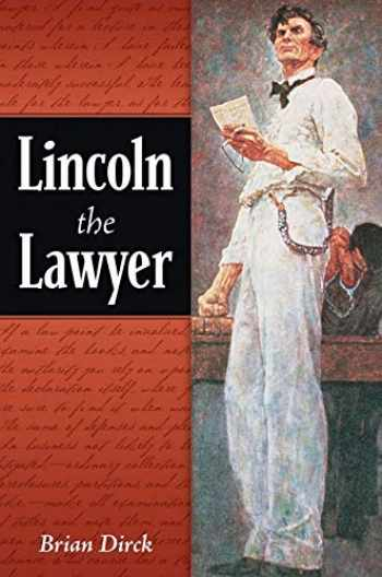 9780252076145-0252076141-Lincoln the Lawyer