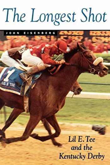 9780813190334-0813190339-The Longest Shot: Lil E. Tee and the Kentucky Derby