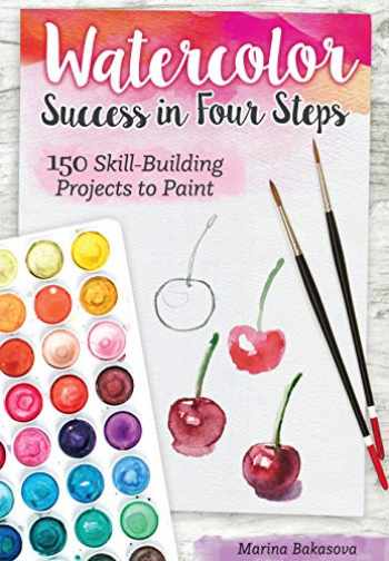 9781497204492-1497204496-Watercolor Success in Four Steps: 150 Skill-Building Projects to Paint (Design Originals) Beginner-Friendly Step-by-Step Instructions & Techniques to Create Beautiful Paintings as Easy as 1-2-3-4