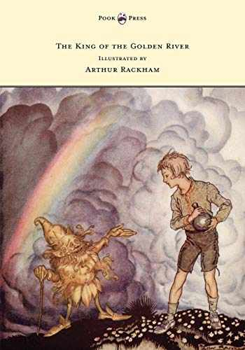 9781447477891-1447477898-The King of the Golden River - Illustrated by Arthur Rackham