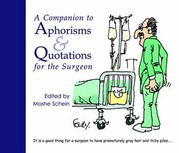 9781903378618-1903378613-A Companion to Aphorisms & Quotations for the Surgeon