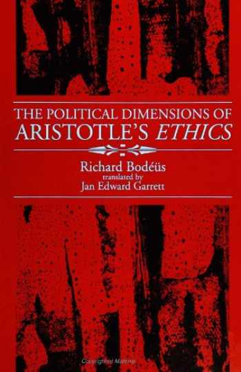 9780791416105-0791416100-The Political Dimensions of Aristotle's Ethics (S U N Y Series in Ancient Greek Philosophy)