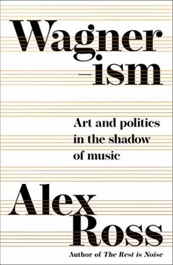 9780007319053-0007319053-Wagnerism: How a Composer Shaped the Modern World