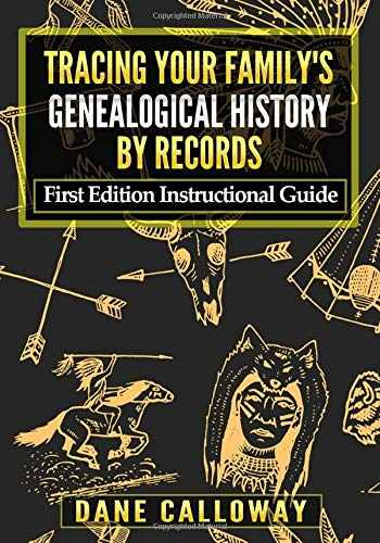 9781074653224-107465322X-Tracing Your Family's Genealogical History By Records: First Edition Instructional Guide