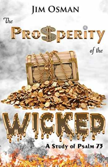 9780998455006-0998455008-The Prosperity of the Wicked: A Study of Psalm 73
