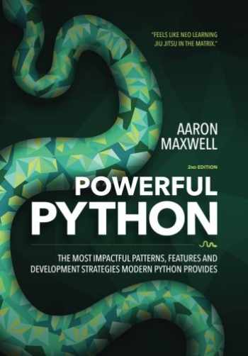 9780692878972-0692878971-Powerful Python: The Most Impactful Patterns, Features, and Development Strategies Modern Python Provides