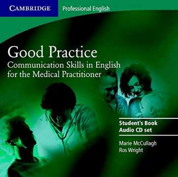 9780521755924-0521755921-Good Practice 2 Audio CD Set: Communication Skills in English for the Medical Practitioner (Cambridge Professional English)