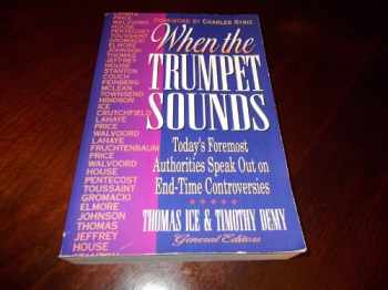9781565073135-1565073134-When the Trumpet Sounds: Today's Foremost Authorities Speak Out on End-Time Controversy
