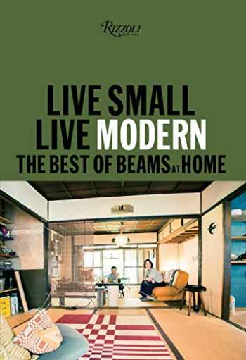 9780847865253-0847865258-Live Small/Live Modern: The Best of Beams at Home