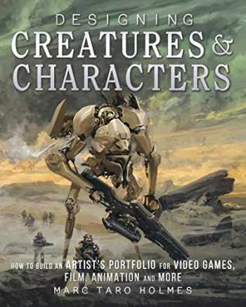9781440344091-1440344094-Designing Creatures and Characters: How to Build an Artist's Portfolio for Video Games, Film, Animation and More
