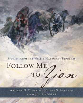 9781609075941-1609075943-Follow Me to Zion: Stories from the Willie Handcart Pioneers
