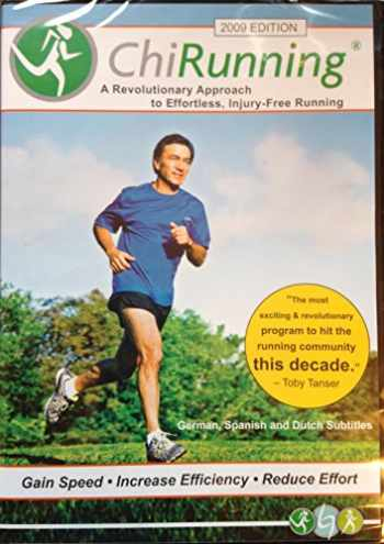 9780983318606-0983318603-Chi Running: A Revolutionary Approach to Effortless, Injury-Free Running