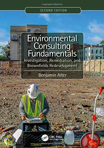 9781138613201-1138613207-Environmental Consulting Fundamentals: Investigation, Remediation, and Brownfields Redevelopment, Second Edition
