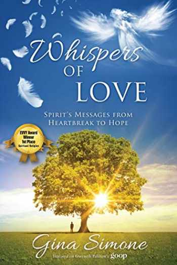 9781977216250-1977216250-Whispers of Love: Spirit's Messages from Heartbreak to Hope
