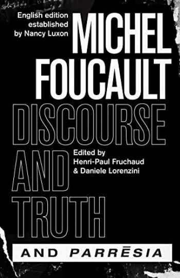 """9780226509464-022650946X-""""Discourse and Truth"""" and """"Parresia"""" (The Chicago Foucault Project)"""