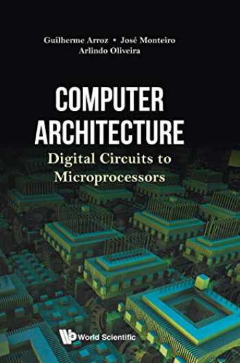 9789813238336-981323833X-Computer Architecture: Digital Circuits to Microprocessors