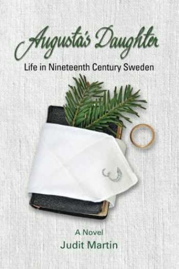 9781932043815-1932043810-Augusta's Daughter: Life in Nineteenth Century Sweden