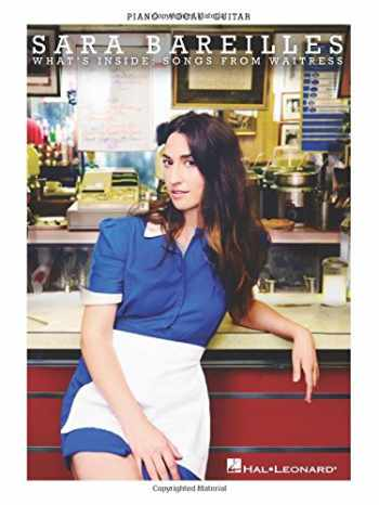 9781495057304-1495057305-Sara Bareilles - What's Inside: Songs from Waitress