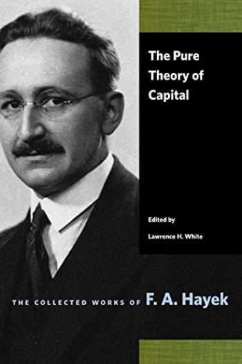 9780865978454-086597845X-The Pure Theory of Capital (The Collected Works of F. A. Hayek)