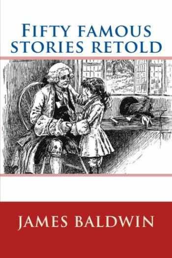 9781548270483-1548270482-Fifty famous stories retold